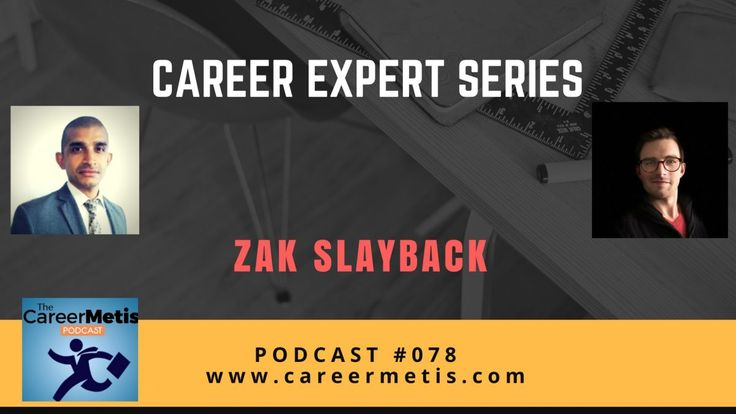 #78 - Career Expert Series - Zak Slayback