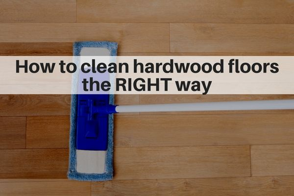 How To Clean Hardwood Floors The Right Way Cleaning Wood