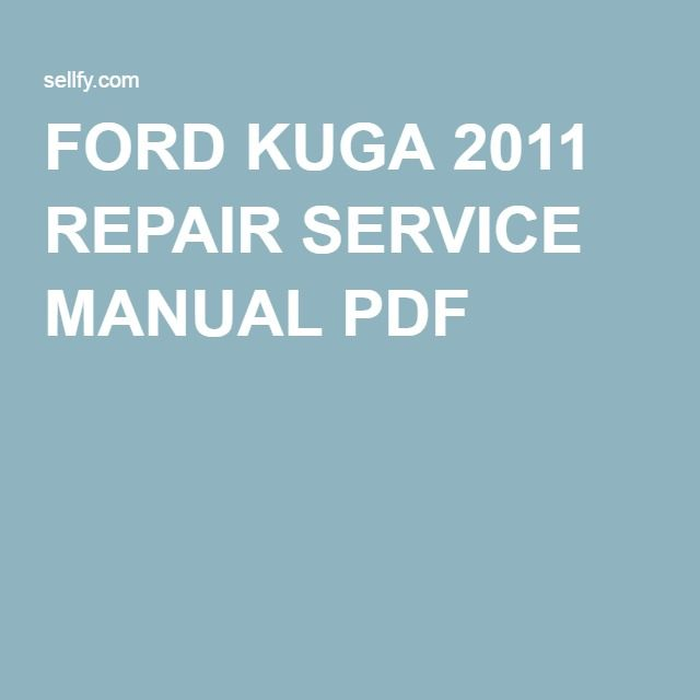 22 best ford repair service manual images on pinterest atelier ford kuga 2011 repair service manual pdf fandeluxe Gallery