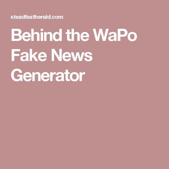 Behind the WaPo Fake News Generator