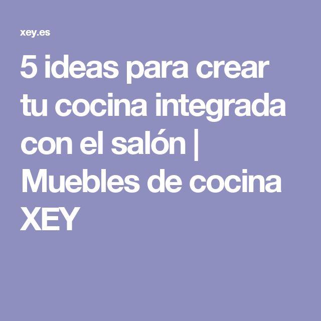 5 ideas para crear tu cocina integrada con el salón | Muebles de cocina XEY