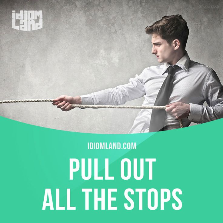 """Pull out all the stops"" means ""to do everything you can to achieve something"". Example: The airline certainly pulled out all the stops to impress us. #idiom #idioms #saying #sayings #phrase #phrases #expression #expressions #english #englishlanguage #learnenglish #studyenglish #language #vocabulary #dictionary #grammar #efl #esl #tesl #tefl #toefl #ielts #toeic #englishlearning #vocab #wordoftheday #phraseoftheday"