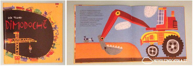 Può un libro che parla di macchine da cantiere essere anche poetico e divertente? Sì, se è di Gek Tessaro.