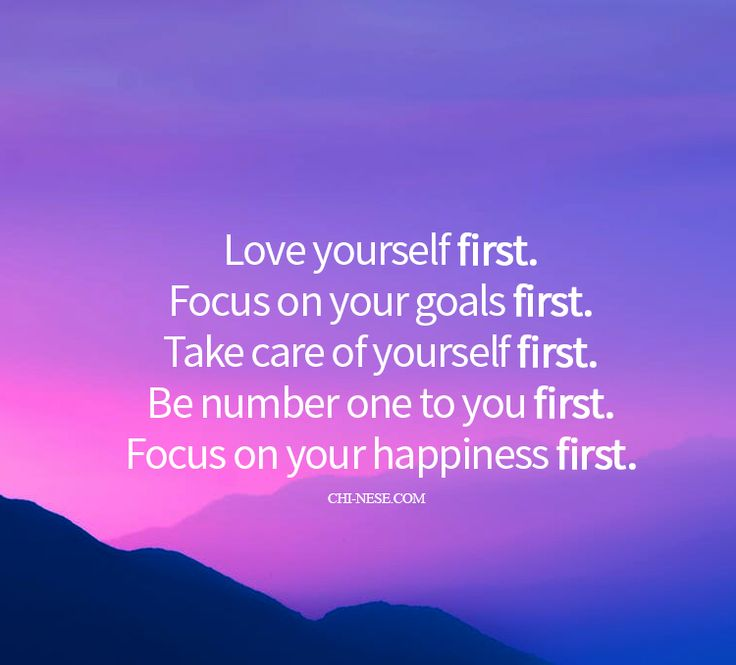 Love yourself first. Focus on your goals first.. #selflove #lawofattraction #love #loveyourself