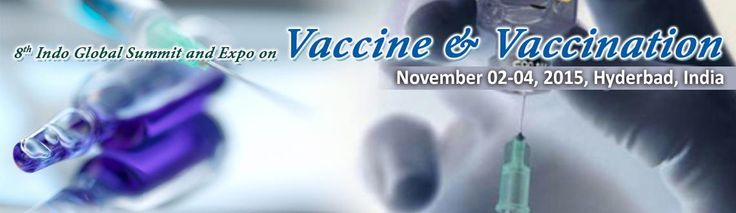 8th Indo Global Summit and Expo on Vaccines Vaccination on Nov 2nd,2015 @ Hyderabad Book Now: http://goo.gl/qDOW2z #Vaccines #Hyderabad #GlobalSummit