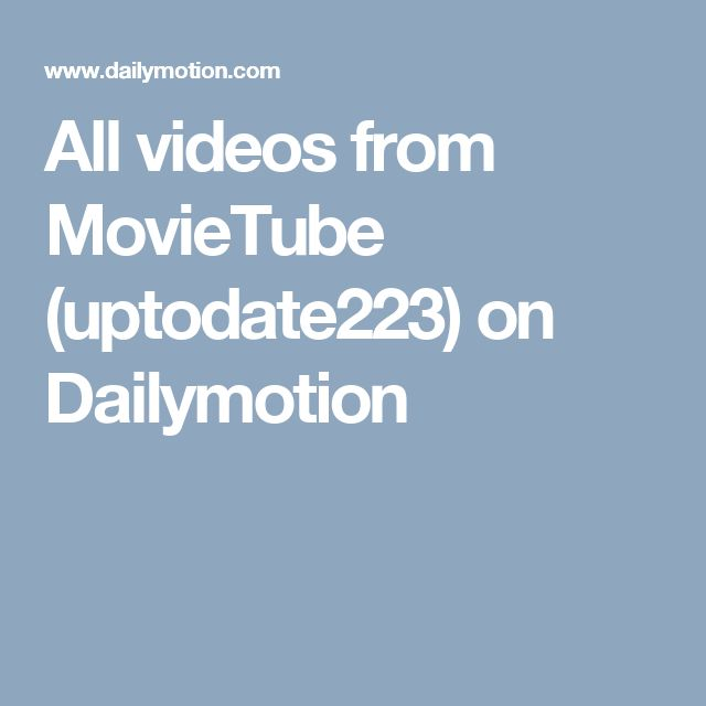 All videos from MovieTube (uptodate223) on Dailymotion