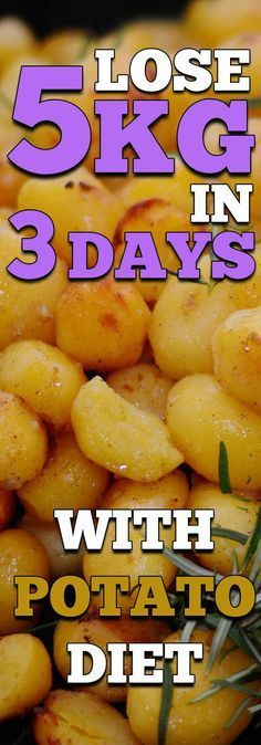Potato diet is very easy and effective diet if you want to lose weight fast. The diet plan is only for 3 days and is based mostly on potatoes and low-fatyogurt. The diet is simple and the only thing you need to is to strictly follow the diet plan.
