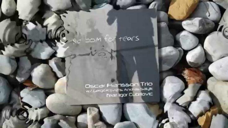 Oscar Hansson Trio featuring Igor Cubrilovic 'No Room For Tears' single available now!