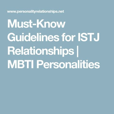 Must-Know Guidelines for ISTJ Relationships | MBTI Personalities