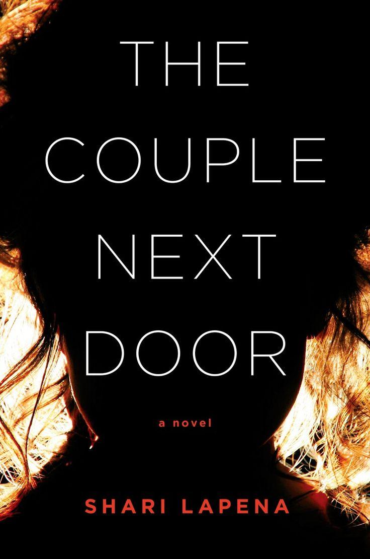 The Couple Next Door, by Shari Lapena (Doubleday Canada) http://penguinrandomhouse.ca/books/541785/couple-next-door#9780385686945