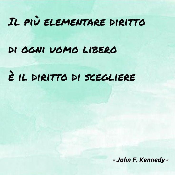[...] the elementary right of free men, and that is to make a free choice [...] - JFK, John Fitzgerald Kennedy, discorso, speech, citazioni, quotes, Berlino, Berlin, Ich bin ein Berliner, Rizzoli, Bur, libro