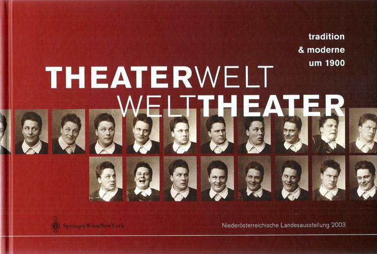 Theaterwelt Welttheater * Tradition & Moderne um 1900 * Springer Verlag 2003