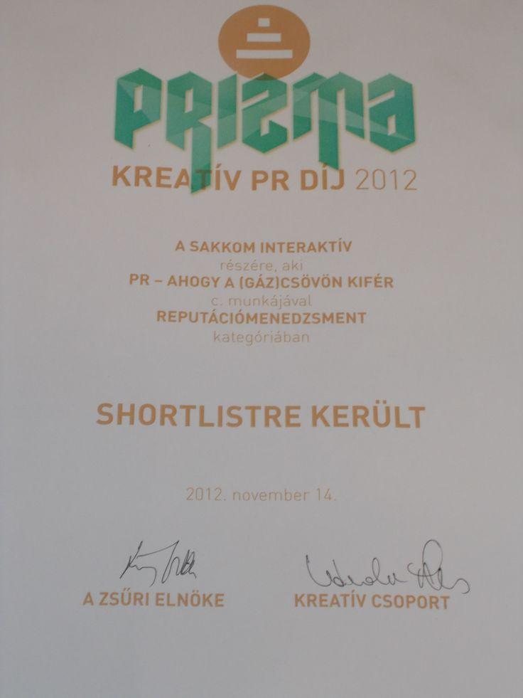 PRizma Kreatív PR-díj 2012 versenyen reputációmenedzsment kategóriában shortlistre kerültünk a PR- ahogy a (gáz)csövön kifér projektünkkel.