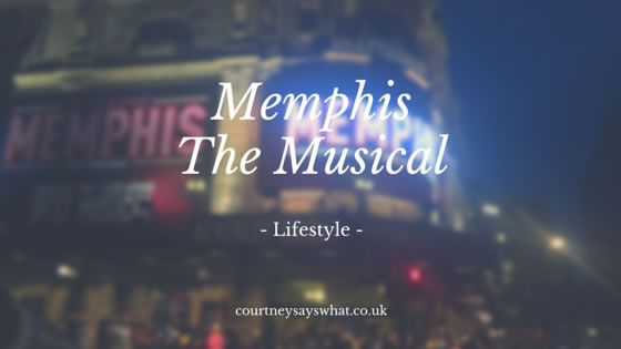Memphis The Musical Review | Courtney Says What