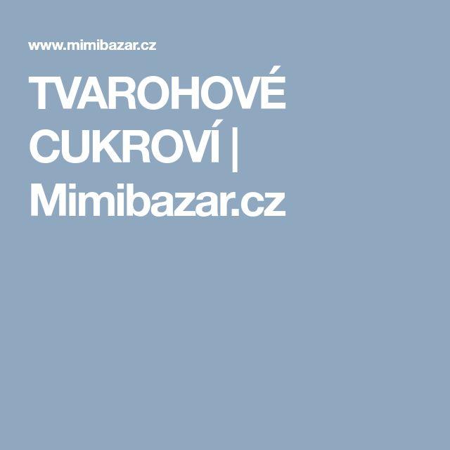 TVAROHOVÉ CUKROVÍ | Mimibazar.cz
