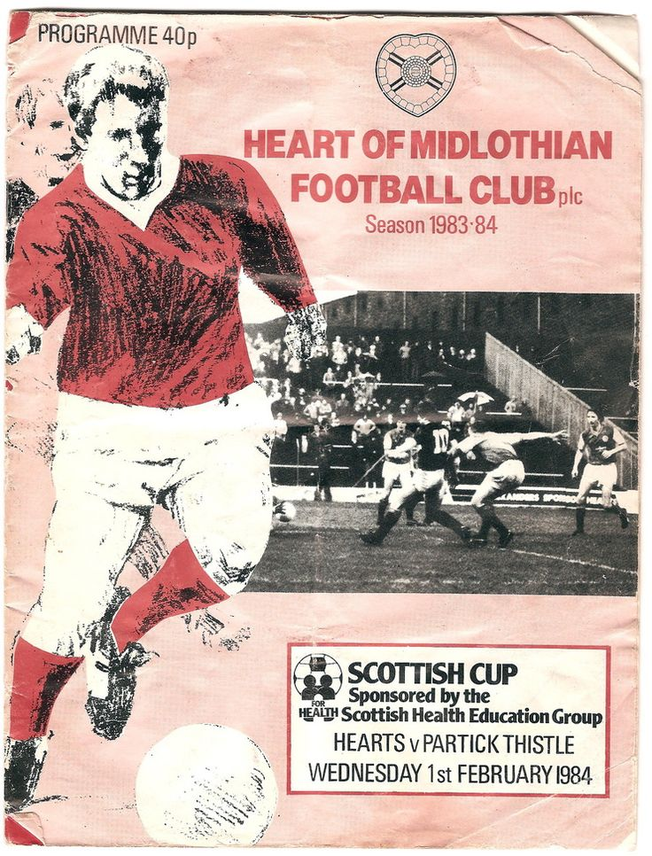 Hearts 2 Partick Th 0 In Feb 1984 At Tynecastle The Programme Cover For The Scottish Cup 3rd Round Tie Health Education Football Club Partick Thistle