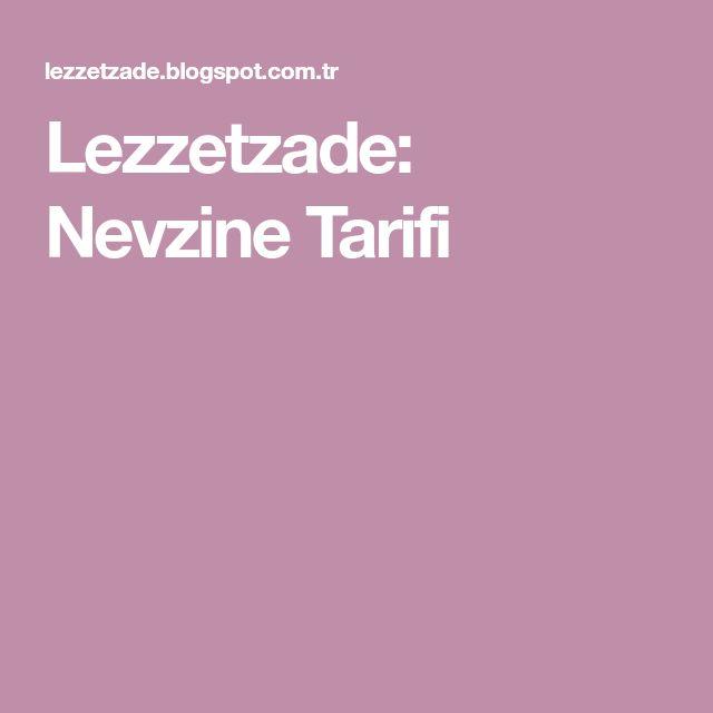 Lezzetzade: Nevzine Tarifi
