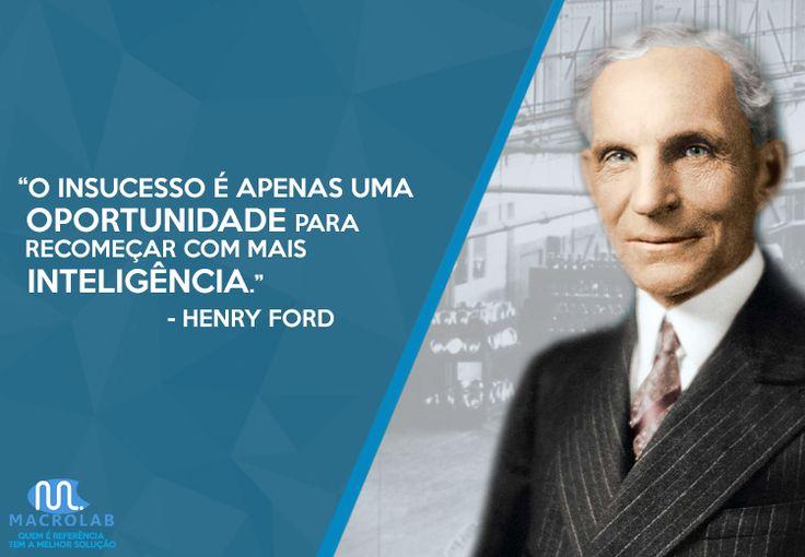 """""""O #Insucesso é Apenas uma #Oportunidade para #Recomeçar com mais #Inteligência."""" - Henry Ford   Produtos Essenciais para sua Empresa-> Macrolab.com.br"""