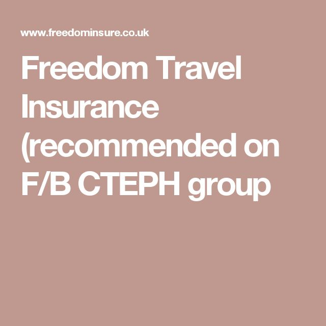 Freedom Travel Insurance (recommended on F/B CTEPH group