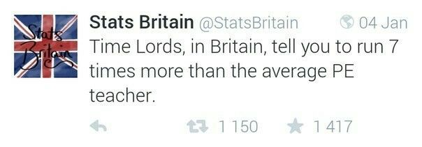 В Британии Повелители Времени говорят тебе бежать в семь раз чаще, чем обычный учитель физкультуры.