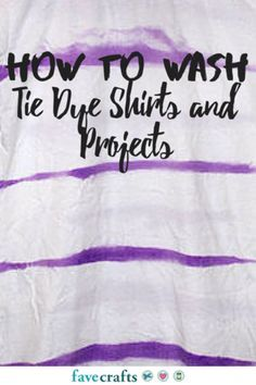 How to Wash Tie Dye Shirts and Projects   FaveCrafts.com