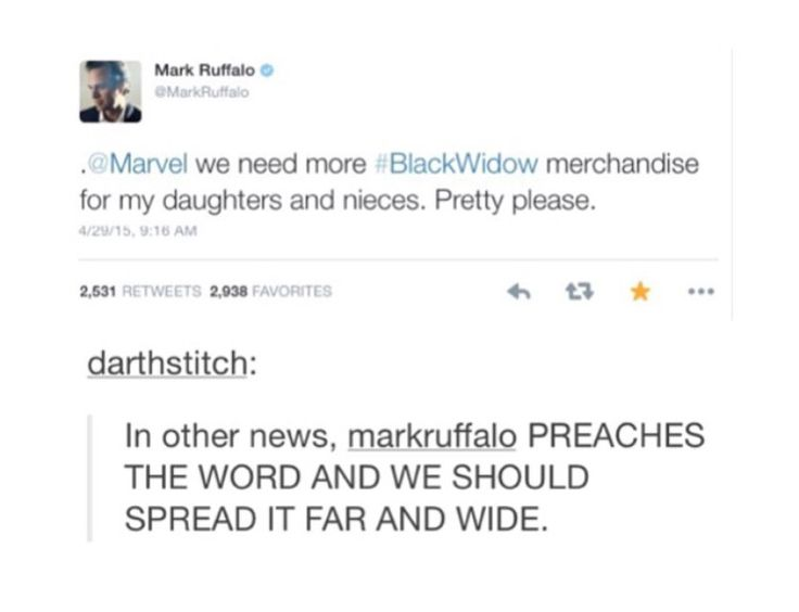 Mark Ruffalo asks for more Black Widow merchandise. -- And why stop at daughters and nieces? Boys can look up to heroines too.