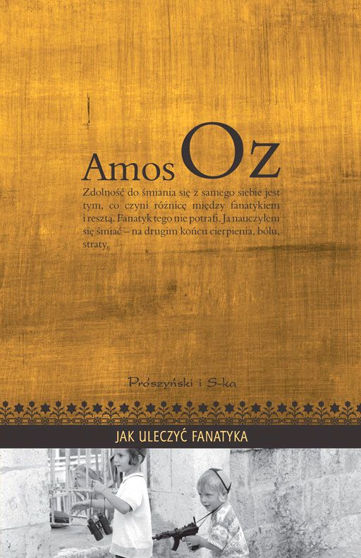 Jak uleczyć fanatyka (How to Cure a Fanatic) | Amos Oz Polish edition by Prószyński i S-ka