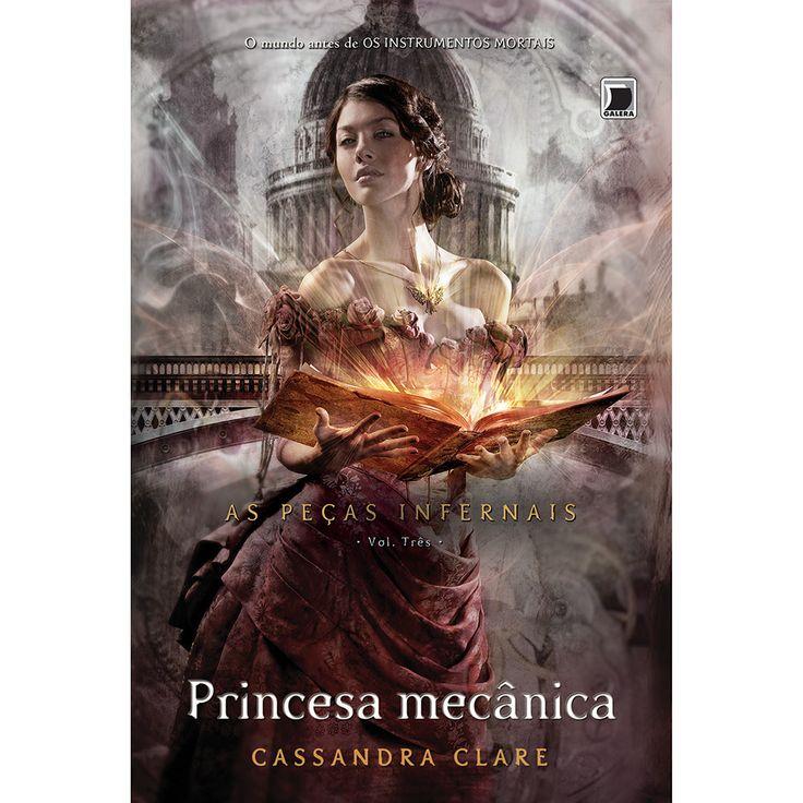 Livro - Princesa Mecânica - As Peças Infernais - Vol. 3 - Submarino.com.br