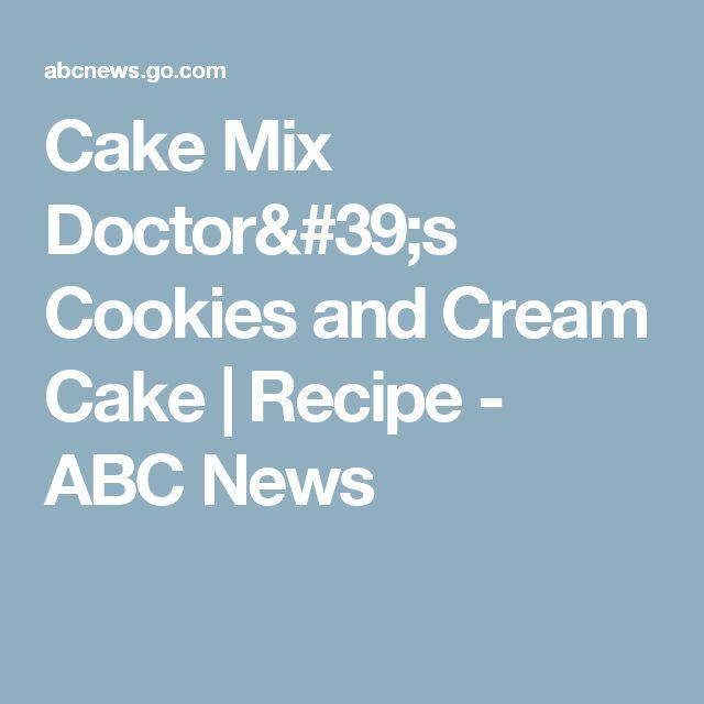 Cake Mix Doctor's Cookies and Cream Cake | Recipe - ABC News