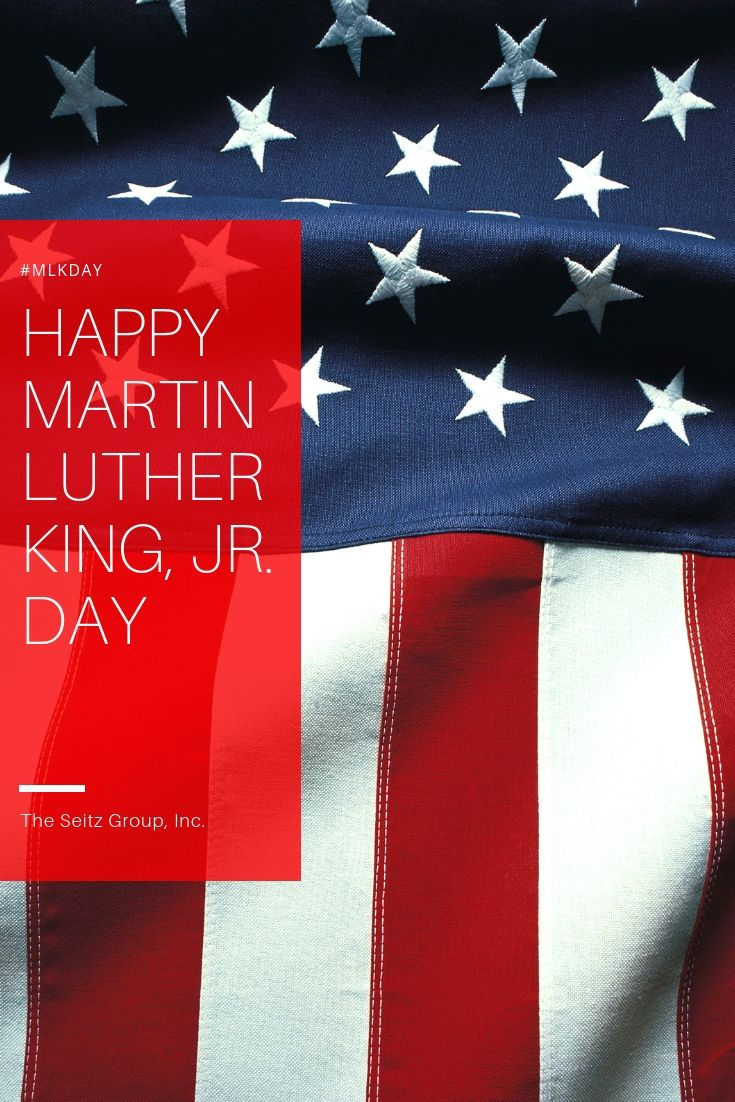 Happy Martin Luther King Jr Day From Us At The Seitz Group Inc
