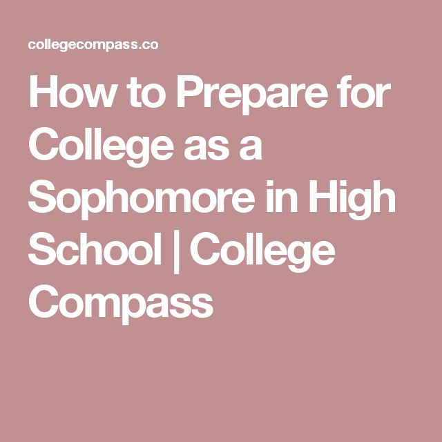 How to Prepare for College as a Sophomore in High School   College Compass