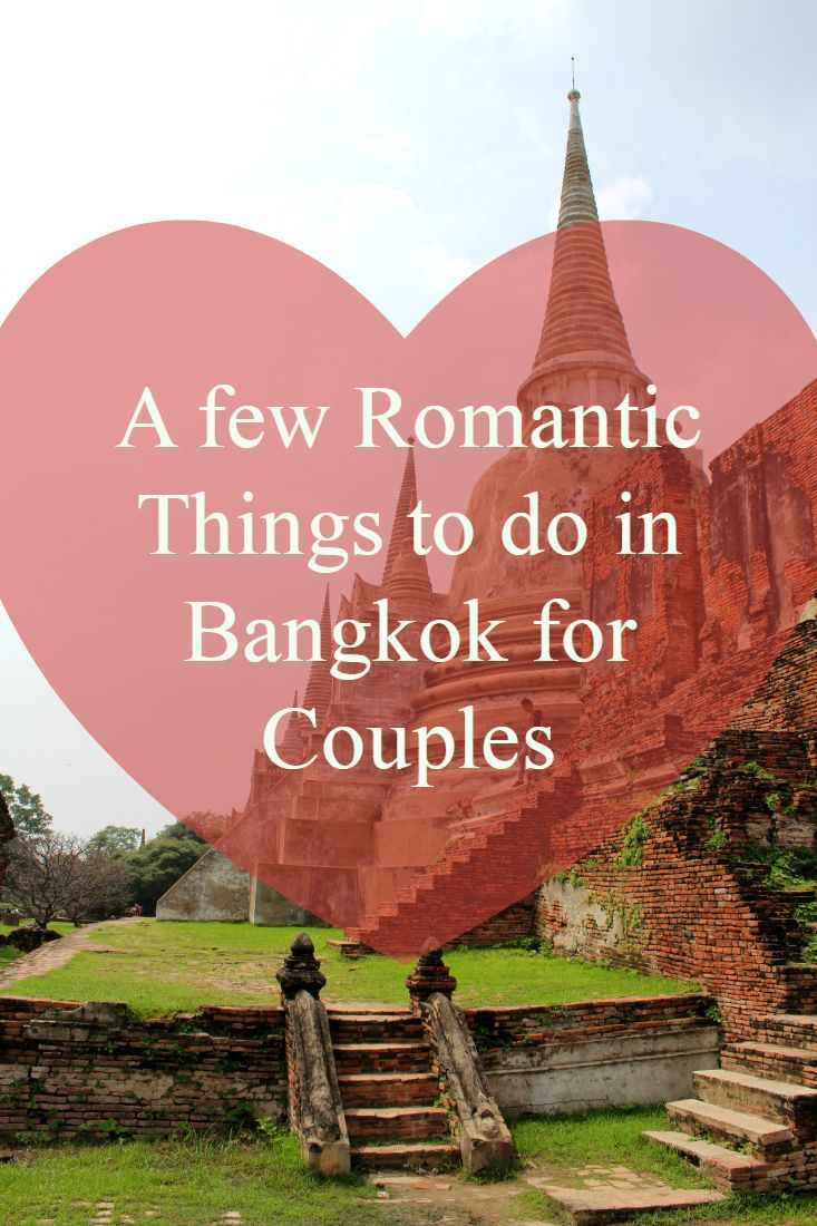 A few romantic things to do in Bangkok for couples - Always looking for fabulous things to do as a couple - TheOpportunisticTravelers.com