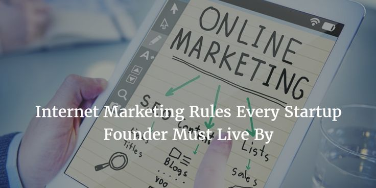 Internet Marketing Rules Every Startup Founder Must Live By.  Coming up with a product people really want is half the battle. Getting people to buy, use and recommend your product is the other half ... #Affiliate #Marketing