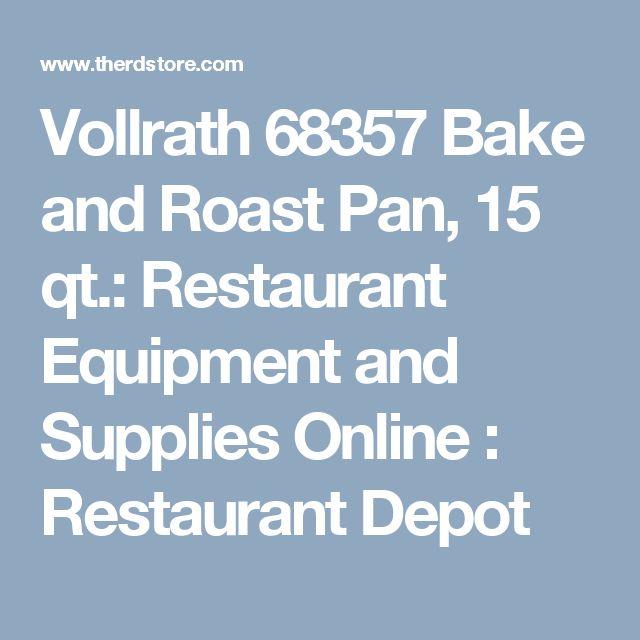 Vollrath 68357 Bake and Roast Pan, 15 qt.: Restaurant Equipment and Supplies Online : Restaurant Depot