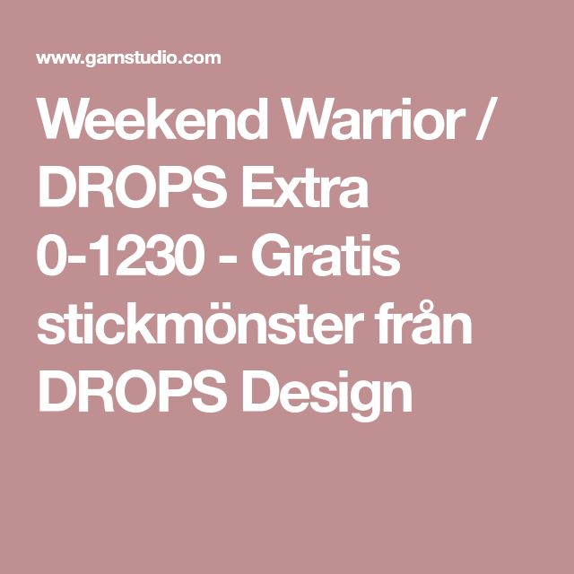 Weekend Warrior / DROPS Extra 0-1230 - Gratis stickmönster från DROPS Design
