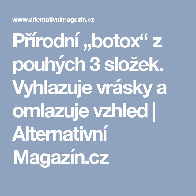 """Přírodní """"botox"""" z pouhých 3 složek. Vyhlazuje vrásky a omlazuje vzhled   Alternativní Magazín.cz"""