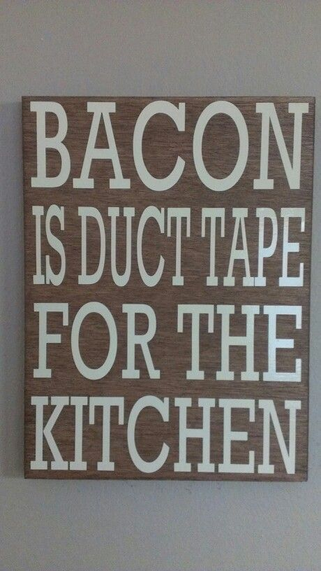 #bacon is duct tape for the #Kitchen ! #Humor Sign by WordArtTreasures on Etsy, $15.00