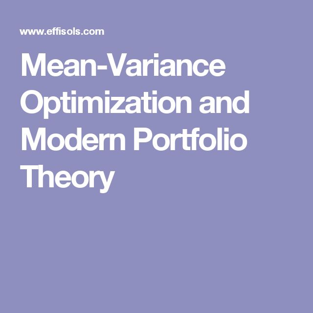 Mean-Variance Optimization and Modern Portfolio Theory