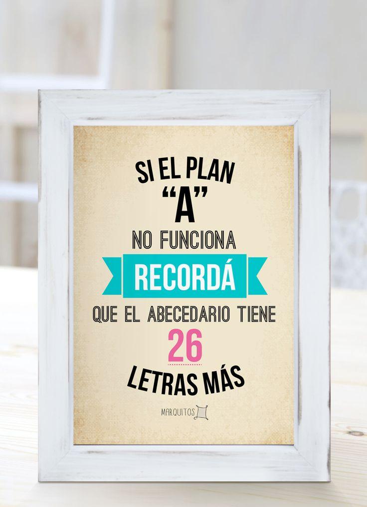 """Si el plan """"A"""" no funciona, recordá que el abecedario tiene 26 letras más. [Cuadros con frases]"""