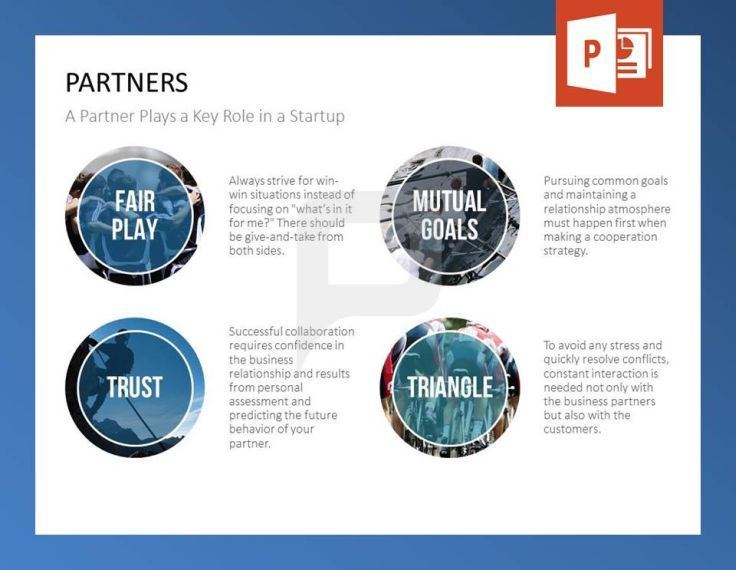 Partners are an important key role for a prosperous startup. This slide shows four relevant facts for a good relationship.