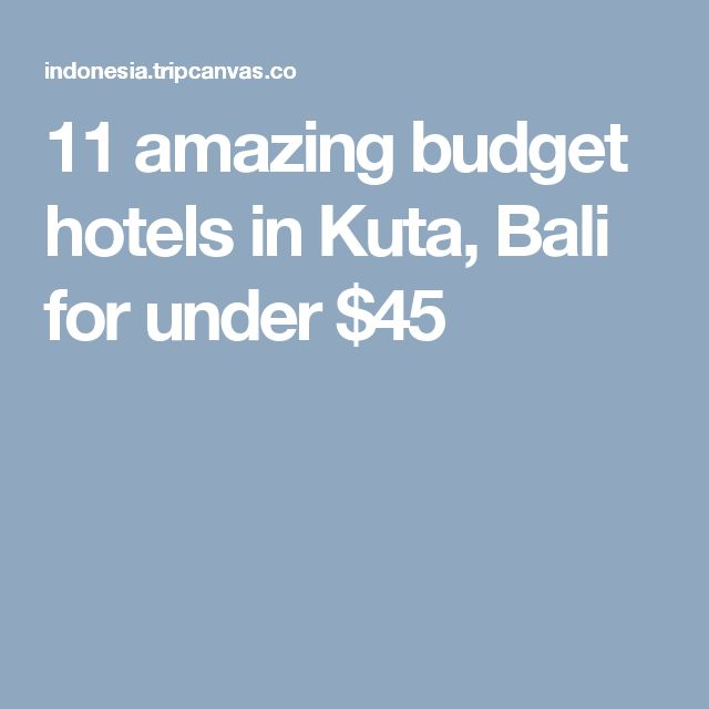 11 amazing budget hotels in Kuta, Bali for under $45