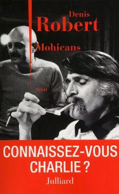 Léonel Houssam: DENIS ROBERT: Mohicans. Impressions de lectures 3