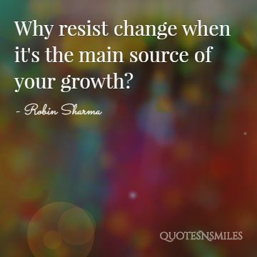 change is the main source of growth robin sharma picture quote