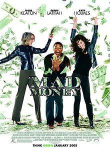 Mad Money - 2008. Very entertaining.