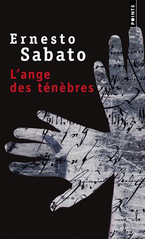 Ernesto Sabato : L'ange des ténèbres. - Editions du Seuil.