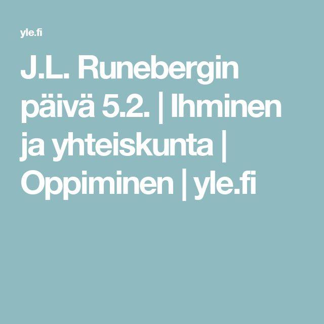 J.L. Runebergin päivä 5.2. | Ihminen ja yhteiskunta | Oppiminen | yle.fi