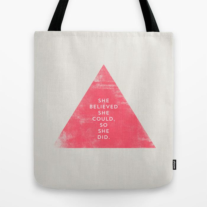 """SHE BELIEVED SHE COULD SO SHE DID - TRIANGLE"" Tote Bag by Allyson Johnson on Society6."