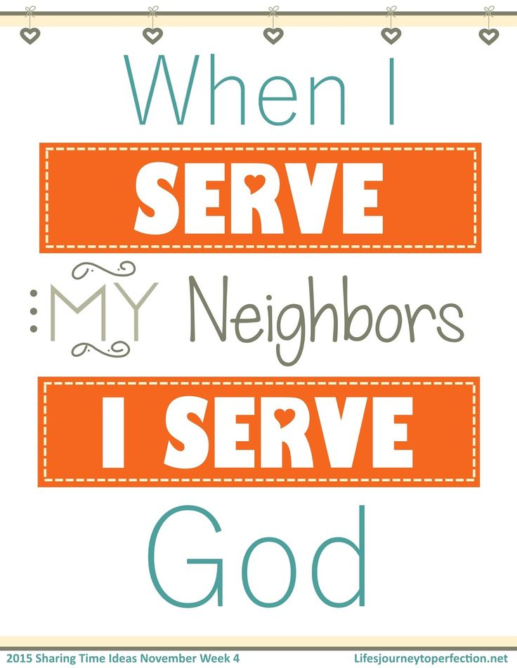 Life's Journey To Perfection: LDS Sharing Time Ideas for November 2015 Week 4: When I serve my neighbors, I serve God.
