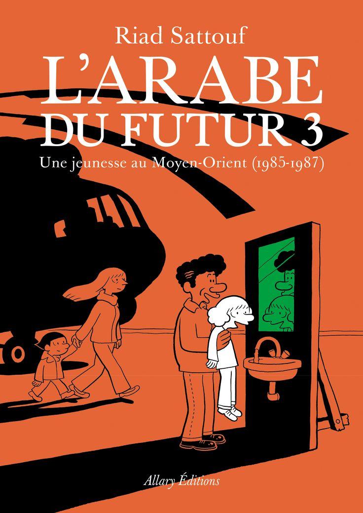 L'Arabe du Futur 3, Riad Sattouf - Un roman graphique où Riad Sattouf raconte sa jeunesse dans la Libye de Kadhafi et la Syrie d'Hafez al-Assad.