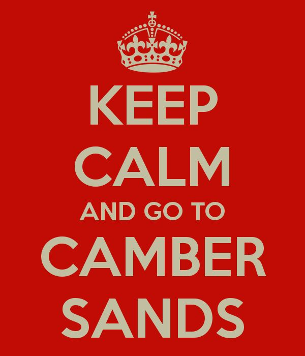 KEEP CALM AND GO TO CAMBER SANDS